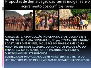 Propostas de demarcação das  terras indígenas  e o acirramento dos conflitos rurais