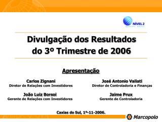 Divulgação dos Resultados                      do 3º Trimestre de 2006