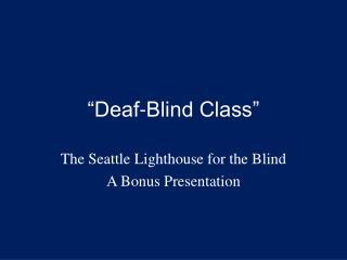 """""""Deaf-Blind Class"""""""