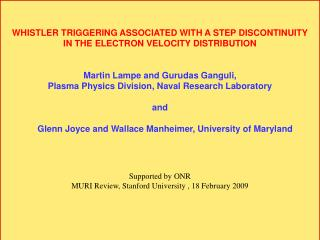 WHISTLER TRIGGERING ASSOCIATED WITH A STEP DISCONTINUITY  IN THE ELECTRON VELOCITY DISTRIBUTION