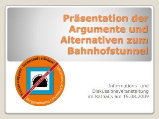 Präsentation der Argumente und Alternativen zum Bahnhofstunnel