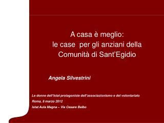 A casa è meglio: le case  per gli anziani della Comunità di Sant'Egidio Angela Silvestrini