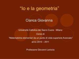 """""""Io e la geometria"""""""