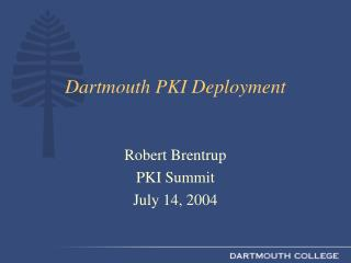 Dartmouth PKI Deployment