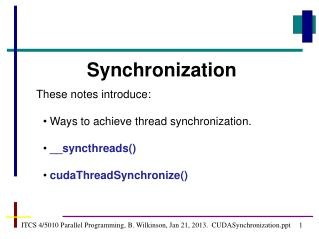 ITCS 4/5010 Parallel Programming, B. Wilkinson, Jan 21, 2013.  CUDASynchronization