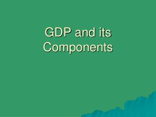 GDP and its Components