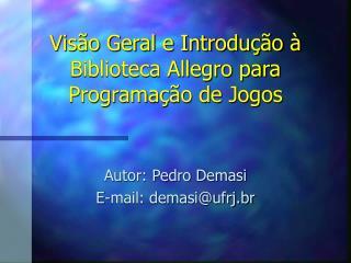 Visão Geral e Introdução à Biblioteca Allegro para Programação de Jogos