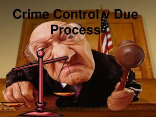 Crime Control v Due Process