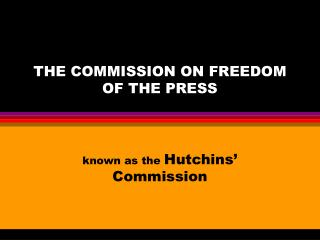 THE COMMISSION ON FREEDOM OF THE PRESS