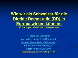 7 Thesen zur Diskussion von und mit National- und Europarat Andreas Gross (Zürich/St.Ursanne)