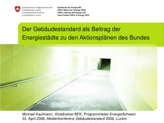 Der Gebäudestandard als Beitrag der Energiestädte zu den Aktionsplänen des Bundes