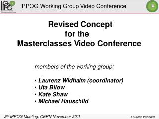 Revised Concept for the   Masterclasses Video Conference