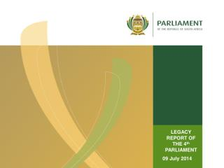 LEGACY REPORT OF THE 4 th   PARLIAMENT