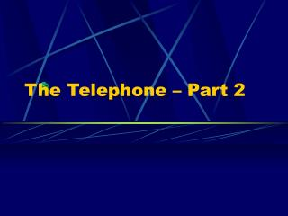 The Telephone – Part 2