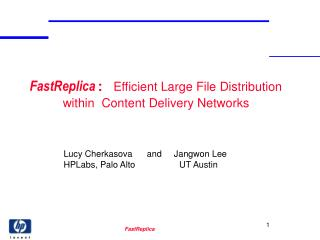 FastReplica : Efficient Large File Distribution  within  Content Delivery Networks