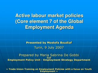 Active labour market policies  (Core element 7 of the Global Employment Agenda