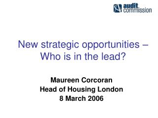 New strategic opportunities – Who is in the lead?