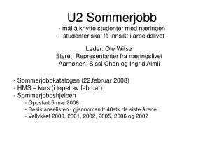 U2 Sommerjobb - mål å knytte studenter med næringen  - studenter skal få innsikt i arbeidslivet