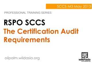 RSPO SCCS The Certification Audit Requirements
