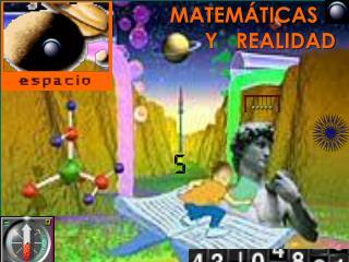 MATEMÁTICAS Y   REALIDAD