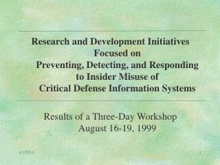 Research and Development Initiatives Focused on Preventing, Detecting, and Responding to Insider Misuse of Critical Defe