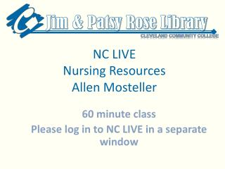 NC  LIVE  Nursing Resources Allen Mosteller