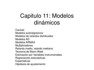 Capitulo 11: Modelos dinámicos
