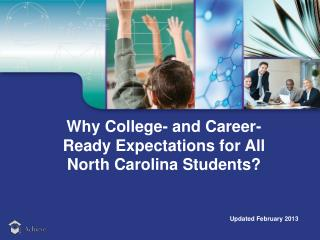 Why College- and Career-Ready Expectations for  All North Carolina Students?