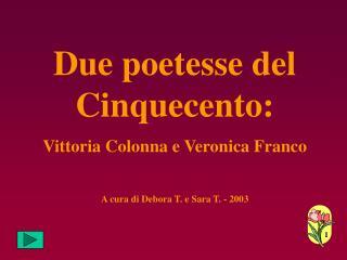 Due poetesse del Cinquecento: Vittoria Colonna e Veronica Franco
