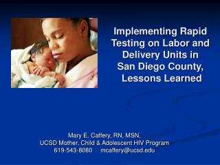 Implementing Rapid Testing on Labor and Delivery Units in  San Diego County,  Lessons Learned