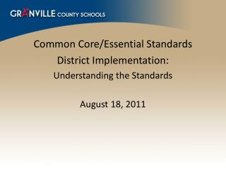 Common Core/Essential Standards District Implementation:   Understanding the Standards