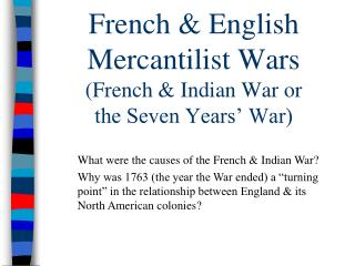 French & English Mercantilist Wars (French & Indian War or  the Seven Years' War)