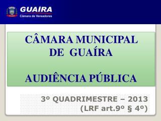 CÂMARA MUNICIPAL  DE  GUAÍRA AUDIÊNCIA PÚBLICA