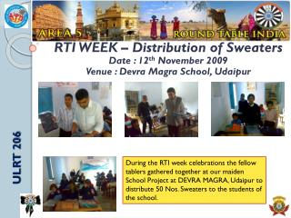 RTI WEEK – Distribution of Sweaters Date : 12 th  November 2009