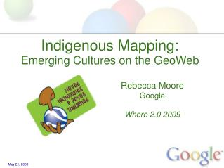 Indigenous Mapping: Emerging Cultures on the GeoWeb