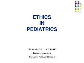 ETHICS  IN PEDIATRICS