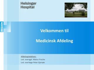 Velkommen til Medicinsk Afdeling