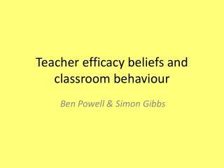 Teacher efficacy beliefs and classroom behaviour