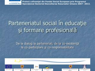 Parteneriatul social �n educa?ie ?i formare profesional?