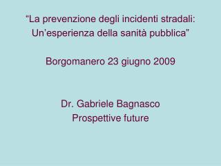 """""""La prevenzione degli incidenti stradali: Un'esperienza della sanità pubblica"""""""