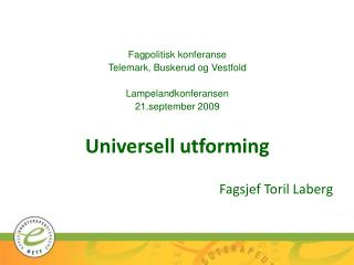 Fagpolitisk konferanse Telemark, Buskerud og Vestfold Lampelandkonferansen 21.september 2009