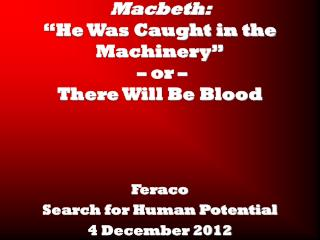 "Macbeth:  ""He Was Caught in the Machinery""  – or – There Will Be Blood"