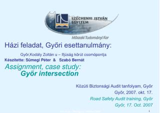 Házi feladat, Győri esettanulmány:  Győr,Kodály Zoltán u – Ifjúság körút csomópontja