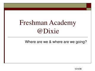 Freshman Academy  @Dixie
