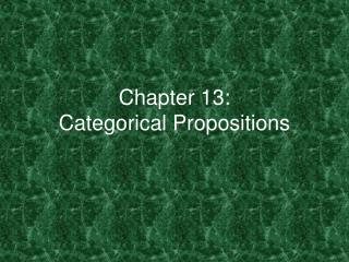 Chapter 13: Categorical Propositions