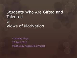 Students Who Are Gifted and Talented & Views of Motivation