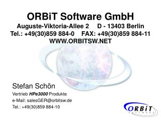 Stefan Schön Vertrieb  HPe3000  Produkte e-Mail: salesGER@orbitsw.de Tel.: +49(30)859 884-10