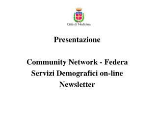 Presentazione Community Network - Federa  Servizi Demografici on-line Newsletter
