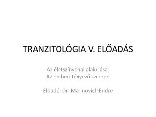 TRANZITOLÓGIA V. ELŐADÁS
