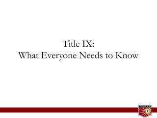 Title IX:  What Everyone Needs to Know